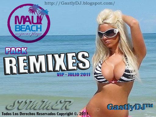 PACK REMIXES V.I.P - JULIO 2011 (GastlyDJ™)