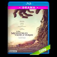 Un monstruo viene a verme (2016) BRRip 720p Audio Dual Latino-Ingles