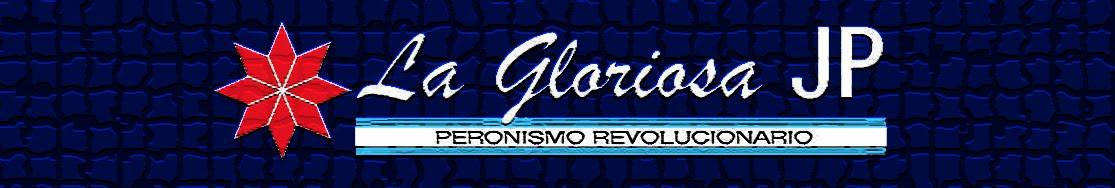 La Gloriosa JP - Peronismo Revolucionario - La GLORIOSA JP CÓRDOBA CBA - JUVENTUD PERONISTA  JP