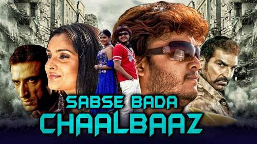 Sabse Bada Chaalbaaz 2018 Hindi Dubbed HDRip | 720p | 480p