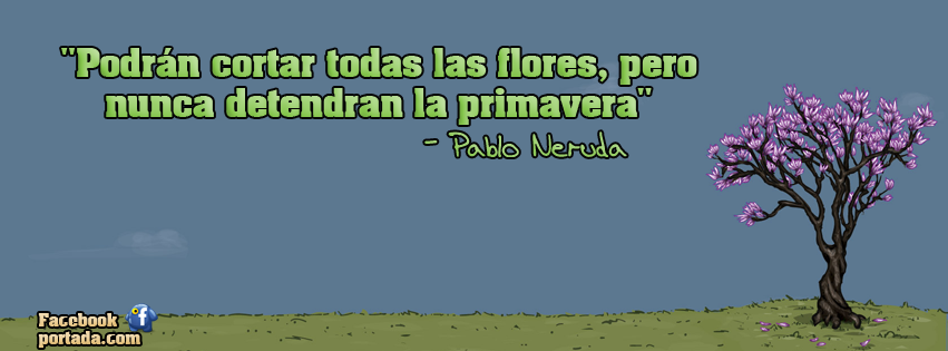 pablo neruda s use of nature Discover pablo neruda famous and rare quotes share pablo neruda quotations about love, earth and water there is no insurmountable solitude all paths lead.