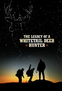 Watch The Legacy of a Whitetail Deer Hunter Online Free in HD