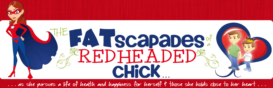 Fatscapades of a Redheaded Chick