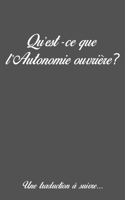 Qu'est-ce que l'autonomie ouvrière ?