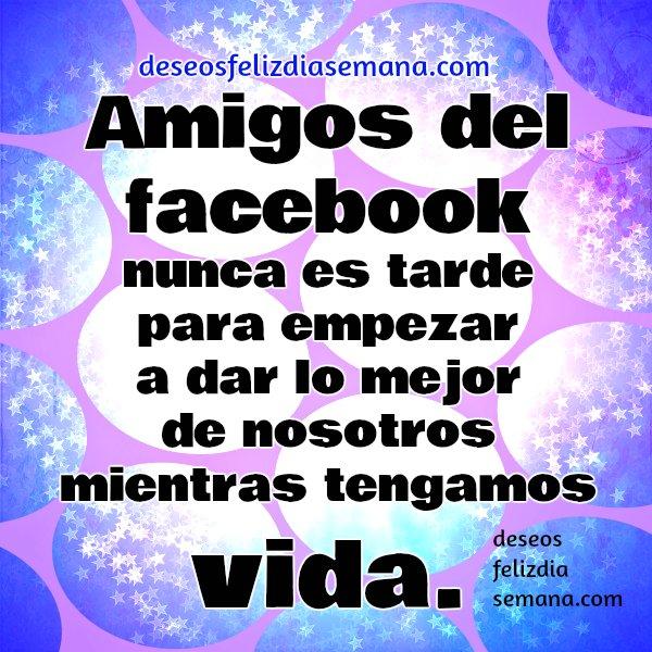 Bonitas frases de saludos amigos del facebook por Mery Bracho, imagenes para saludar y desear buenos días en fb, imágenes lindas de mensajes cristianos para el face, fb con reflexión.