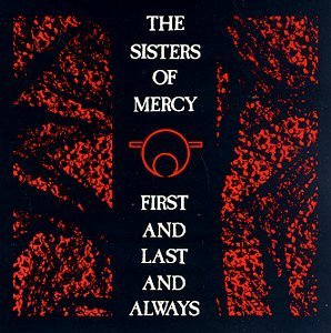 Qu'écoutez vous en ce moment ? - Page 3 The+Sisters+of+Mercy+First+Last+Always