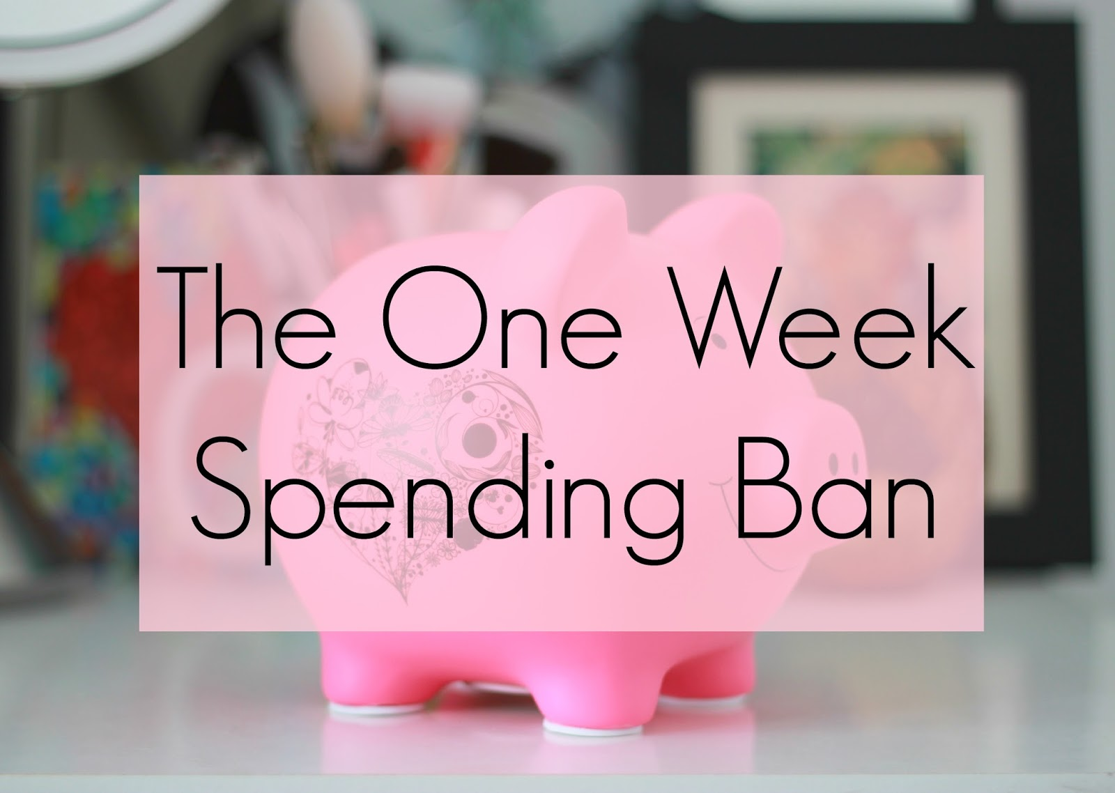 one week spending ban