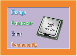 How To Change Processor Name In Windows 7 Permanently? 2015