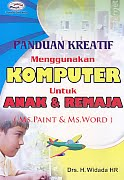 AJIBAYUSTORE  Judul Buku : Panduan Kreatif Menggunakan Komputer Untuk Anak & Remaja (MS. Paint & Ms. Word) Pengarang : Drs. H. Widada HR Penerbit : Gava Media