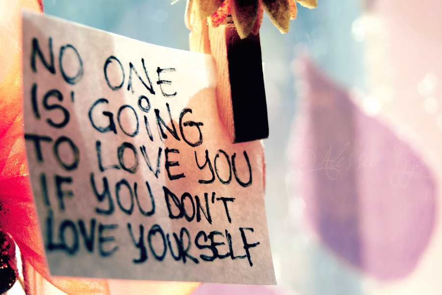 Quotes About Learning To Love Yourself Tumblr : Thoughts & Feelings: Love Yourself :)