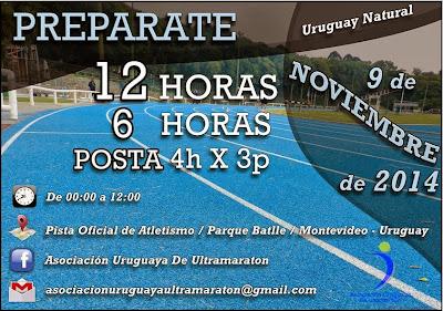 Ultramaratón en pista de Montevideo (12 hrs - 6 horas y postas de 3h, 09/nov/2014)