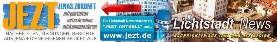 LICHTSTADT.NEWS - Nachrichten aus Jena