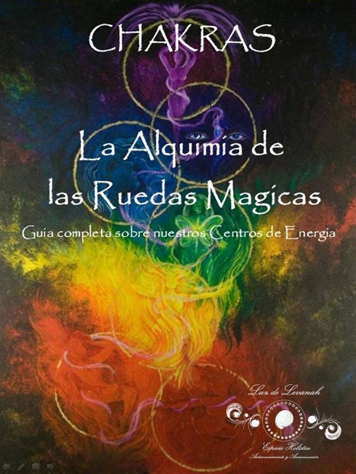 CHAKRAS: LA ALQUIMIA DE LAS RUEDAS MAGICAS