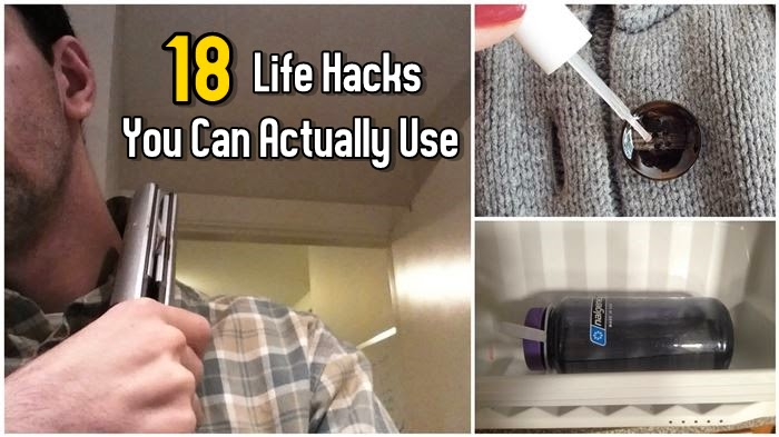 18 Life Hacks You Can Actually Use