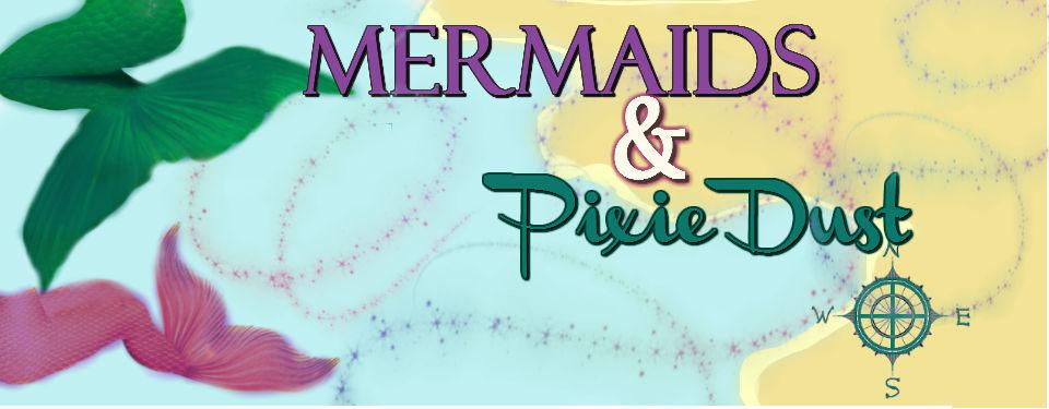 Mermaids & Pixie Dust