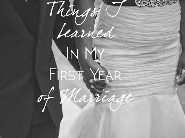 Life | Things I Learned in my First Year of Marriage