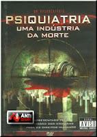 psiquiatria industria da morte [DOCUMENTÁRIO] Psiquiatria: Uma Indústria da Morte
