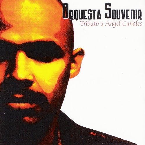 Orquesta Sourvenir - Homenaje a Angel Canales Tributo%2BA%2BAngel%2BCanales
