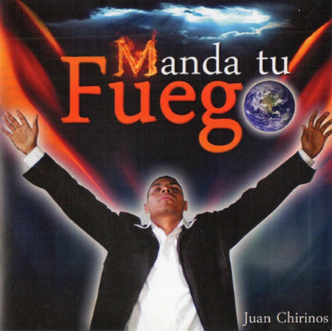 Juan Chirinos-Manda Tu Fuego-