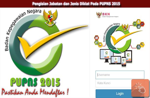 Pengisian Jabatan dan Jenis Diklat Pada PUPNS 2015