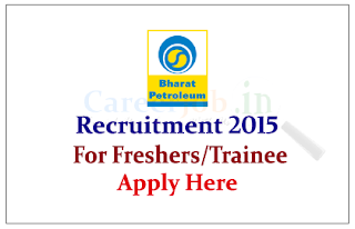 Bharat Petroleum Corporation Limited Recruitment 2015 Freshers for the post of Trainee