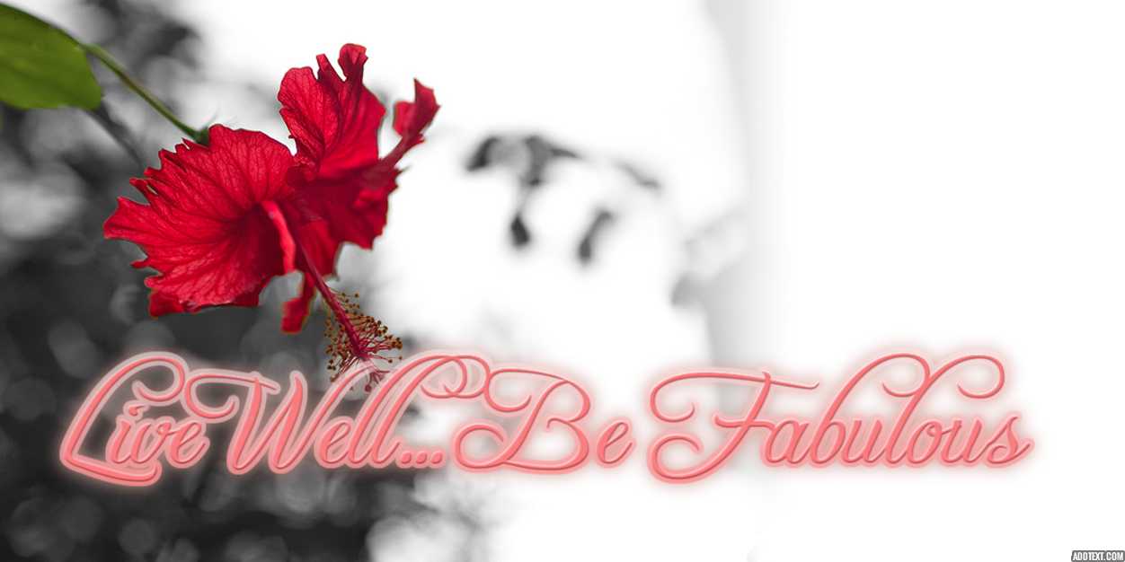Live Well... Be Fabulous