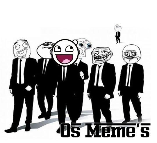 http://3.bp.blogspot.com/-ziXei5ELdFU/TcDBUaIFPvI/AAAAAAAAAME/uzxRK_qoxlA/s1600/memes+%25281%2529.jpg