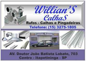 Willian's    Calhas e Rufos     AV. Doutor João Batista Lobato, 703  Centro - Itapetininga - SP  Te