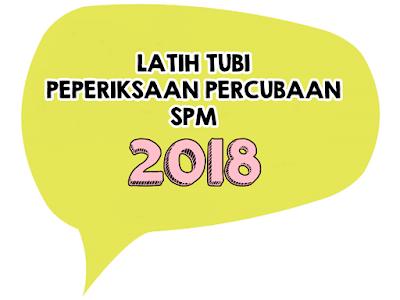 Latih Tubi Pep Percubaan SPM 2018