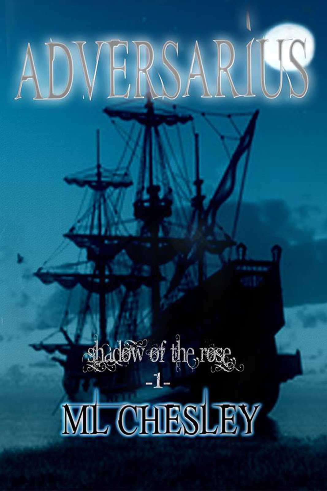 Adversarius, Shadow of the Rose: Book One