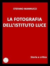 LA FOTOGRAFIA DELL'ISTITUTO LUCE