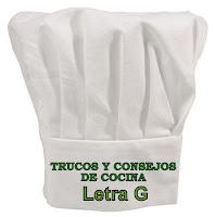 Trucos y Consejos de Cocina. Letra G.