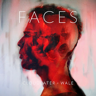 Cloudeater - Faces Ft Wale