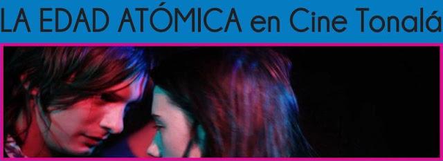 La edad atómica, de Héléna Klotz, llega al Cine Tonalá durante Agosto