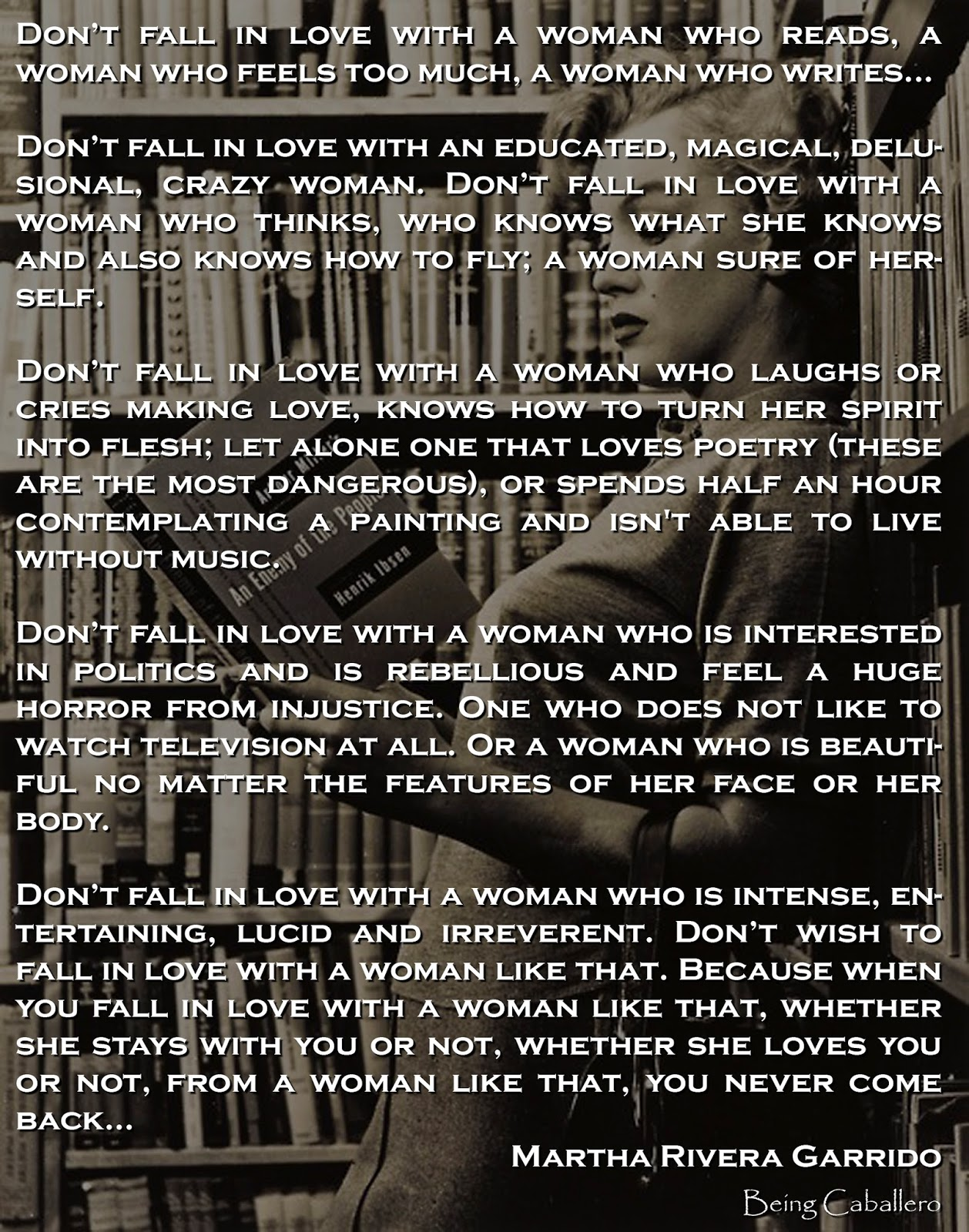 "How To Love A Woman Quotes Being Caballero ""don't Fall In Love With A Woman Who Reads."""