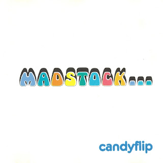 Candyflip / Madstock...
