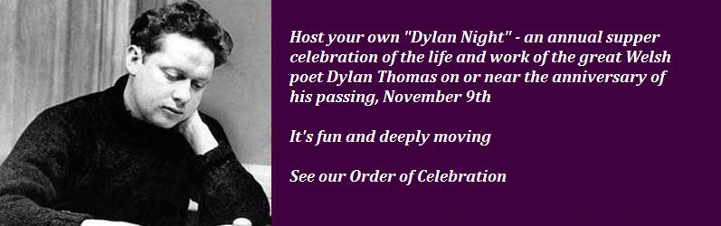 "Dylan Night - an annual ""supper"" celebration of the life and work of Dylan Thomas"