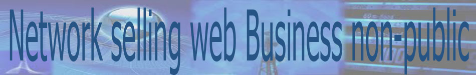 Network selling web Business non-public