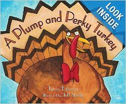 http://www.amazon.com/Plump-Perky-Turkey-Teresa-Bateman/dp/0761451889/ref=sr_1_1?s=books&ie=UTF8&qid=1383882443&sr=1-1&keywords=plump+and+perky+turkey