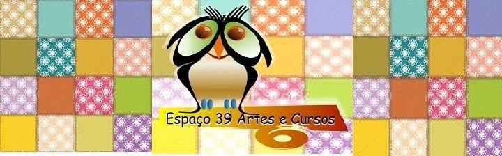 ESPAÇO 39 ARTES E ARTESANATO