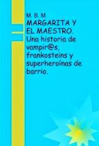 MARGARITA Y EL MAESTRO. UNA HISTORIA DE VAMPIR@S...