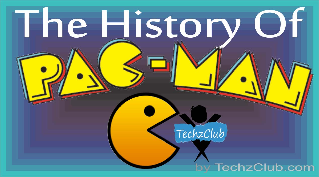 History of Pacman – An arcade Game!