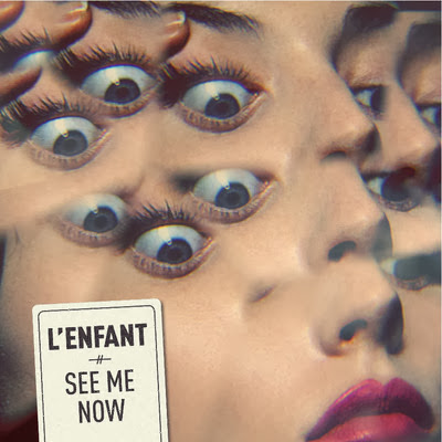 L'ENFANT - See Me Now