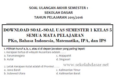 Soal UAS Kelas 5 Semester 1 Semua Mata Pelajaran