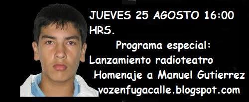 RADIO VOZ EN FUGA: PROGRAMA ESPECIAL, LANZAMIENTO RADIOTEATRO HOMENAJE A MANUEL GUTIERREZ
