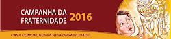 CF 2016 - Casa comum, nossa responsabilidade.