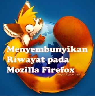 Cara Menonaktifkan Riwayat Pada Mozilla Firefox