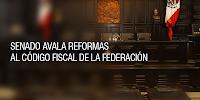Senado realiza cambios a reforma fiscal