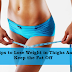 How to Lose Weight in Thighs and Keep the Fat Off