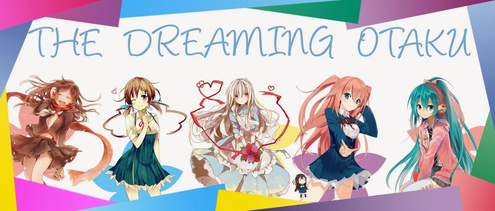 The Dreaming Otaku!